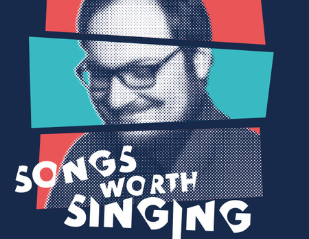 Songs Worth Singing
